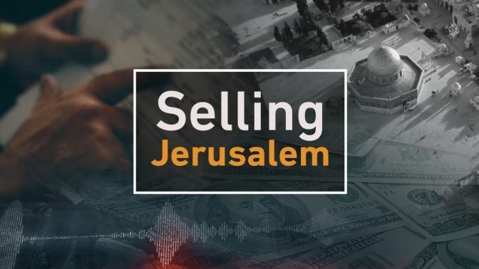 "Al Jazeera Special Report: ""Selling Jerusalem"""